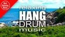 Relaxing Hang Drum music by Béren Relax'Hang