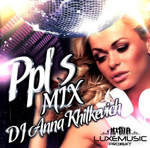 Http luxemusic su dj anna khilkevich ppls mix 2013
