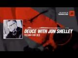 Deuce with Jon Shelley - Techno Mix 003 #Periscope #Techno #music