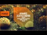 Khainz - A Little Deeper EP Remixes Konstantin Yoodza, Bazu, Nihil Young