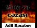 Adil Rəcəbov Zina və cəzası