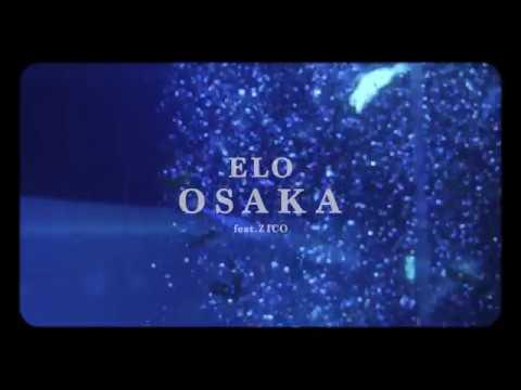 ELO (엘로) - OSAKA (Feat. ZICO) Official Music Video (ENGCHN)