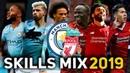 L.Sane, S.Aguero R.Sterling vs S.Mane, M.Salah R.Firmino - Skills Mix 2019 | HD