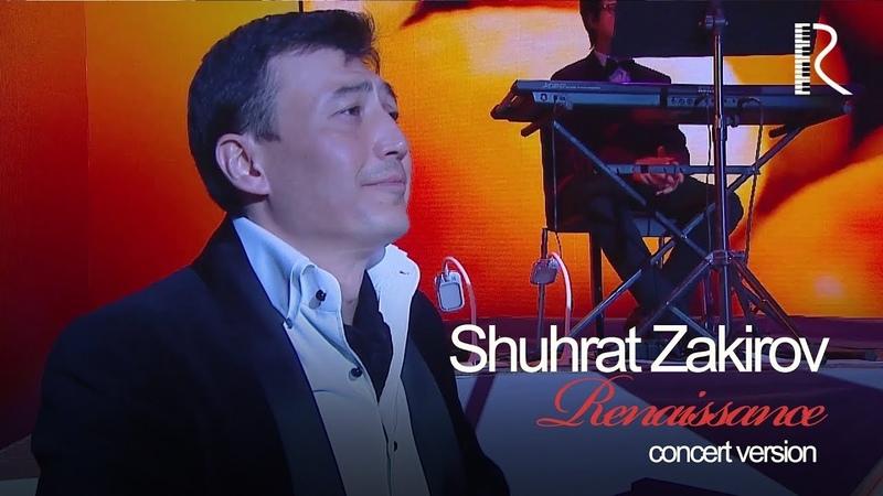 Shuhrat Zakirov   Шухрат Закиров - Возрождение (renaissance)