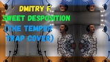 Dmitry F - Sweet Desposition (The Temper Trap Cover)