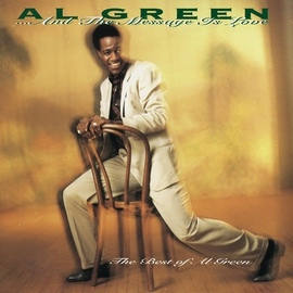 Al Green альбом ... And The Message Is Love - The Best Of Al Green