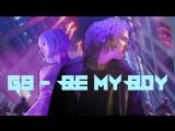 G9 - Be My Boy (Официальный клип)
