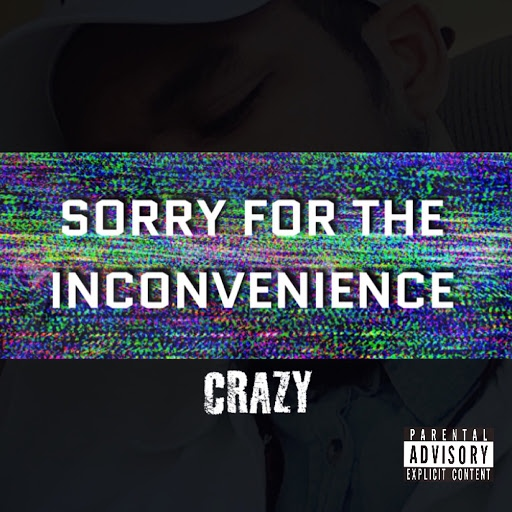 Crazy альбом Sorry for the Inconvenience