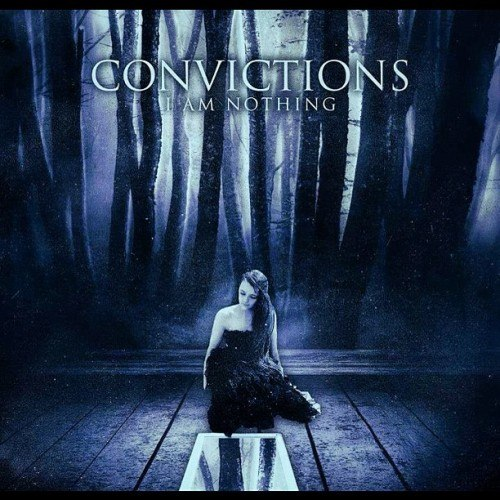 Convictions -  I Am Nothing (2012)