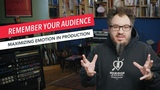 Maximizing Emotion in Music Production Keep Your Audience and Listeners in Mind