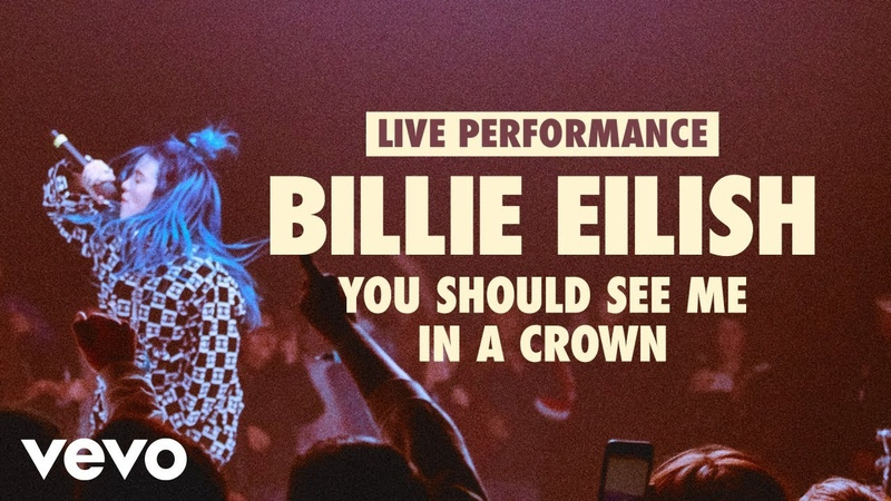 Выступление Billie Eilish с композицией «you should see me in a crown» в рамках рубрики «VEVO» «LIFT»