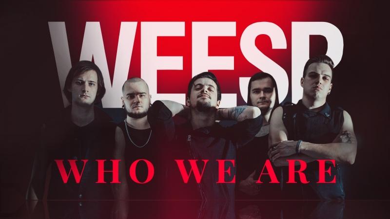 WEESP - Who We Are (Клип 2018)