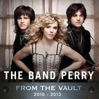 The Band Perry альбом From The Vault: 2010-2013