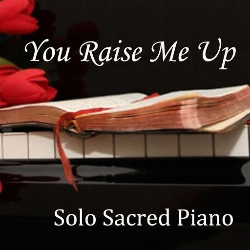 piano альбом You Raise Me Up - Piano - Sacred Piano - Solo Piano