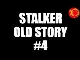 Old Story mod прохождение #4 Stalker Old Story mod прохождение
