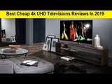 Top 3 Best Cheap 4k UHD Televisions Reviews In 2019