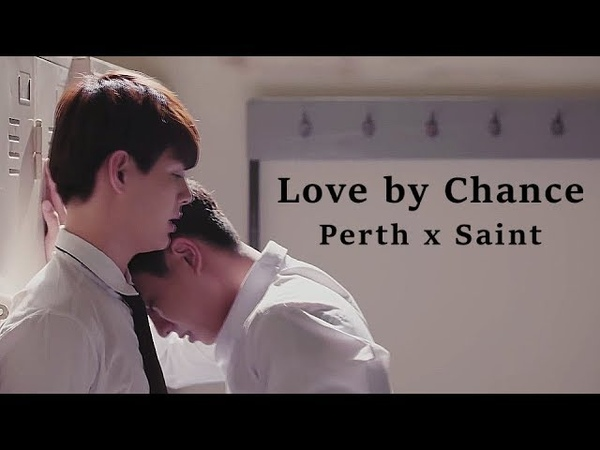 《Love by Chance》 Perth ♡ Saint