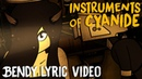 BENDY SONG INSTRUMENTS OF CYANIDE LYRIC VIDEO DAGames