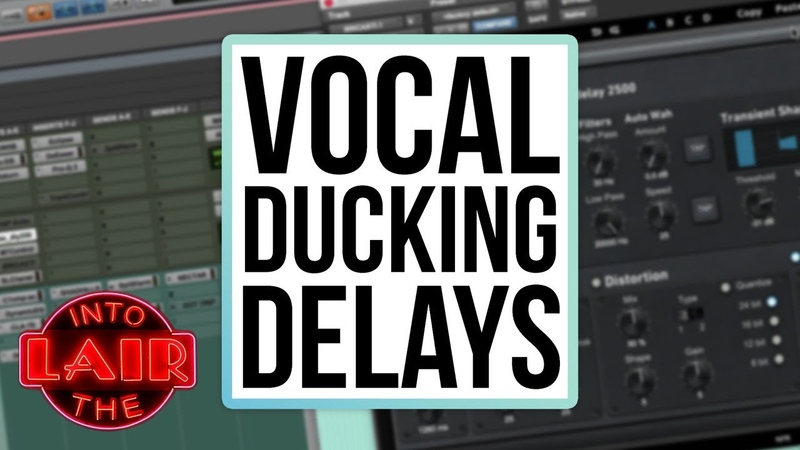 Vocal Ducking Delays - Into The Lair 184
