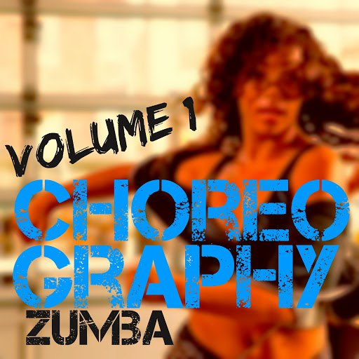 ZUMBA альбом Choreography, Vol. 1