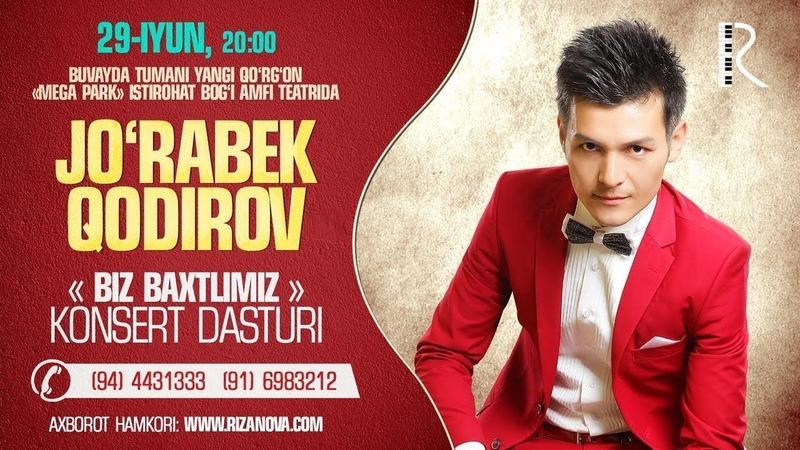 Jorabek Qodirov - Biz baxtlimiz nomi konsert (treyler) 2018