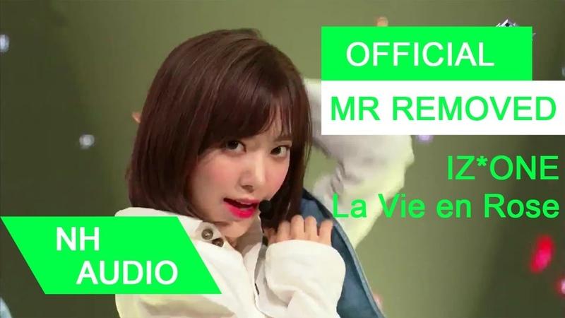 [MR Removed] IZ*ONE (아이즈원) - 라비앙로즈 (La Vie en Rose)