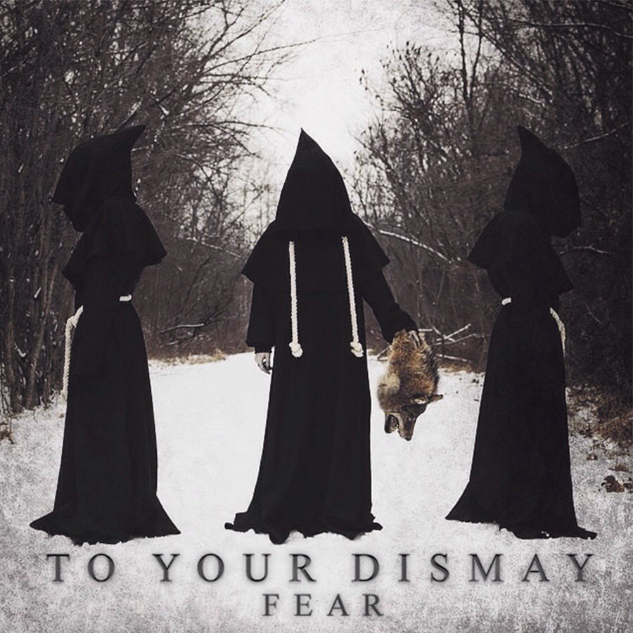 To Your Dismay - Fear (EP) (2015)