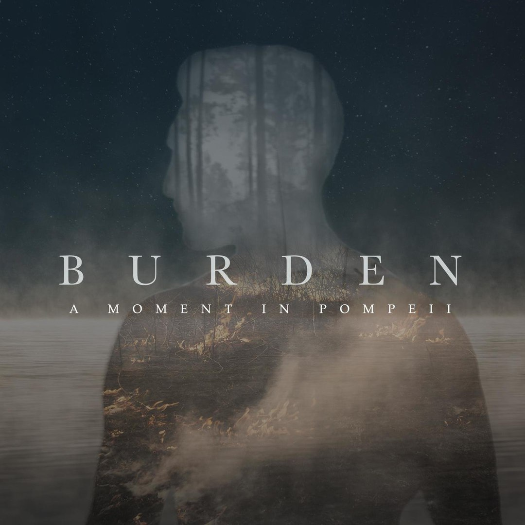 A Moment in Pompeii - Burden [EP] (2018)