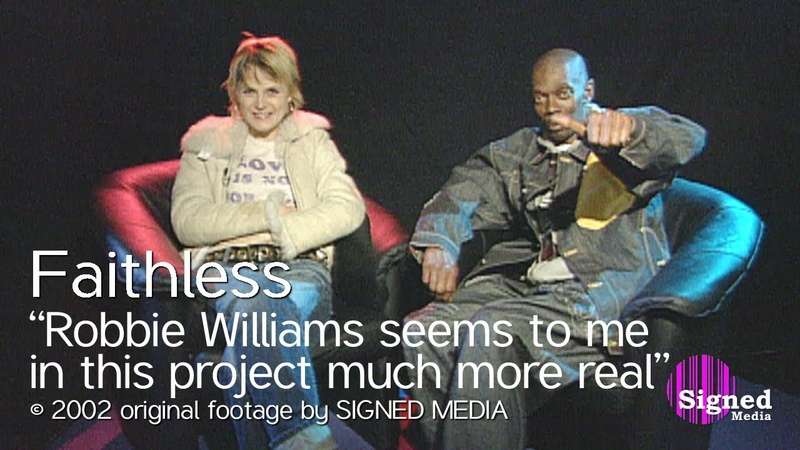 "Faithless – after the release of ""My Culture"" with Robbie Williams"