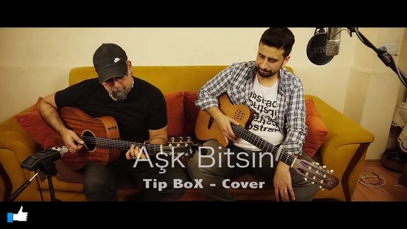 Buray Aşk Bitsin - Tip BoX Akustik Gitar Türkçe Cover - Keyifli Dinlemeler