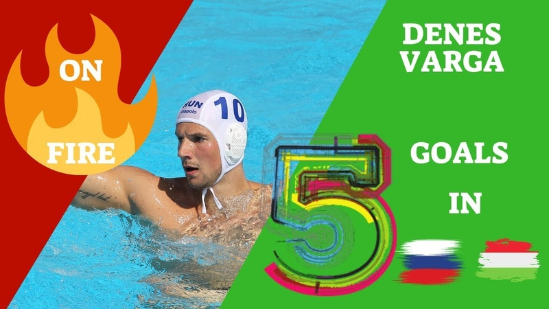 DENES VARGA ON FIRE | 5 GOALS IN RUSSIA HUNGARY | WATERPOLO WL 2019