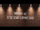 Innovate 45 to the heart livemix 2000