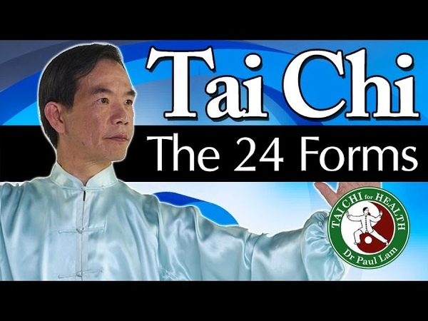 Tai Chi the 24 Forms Video Dr Paul Lam Free Lesson and Introduction