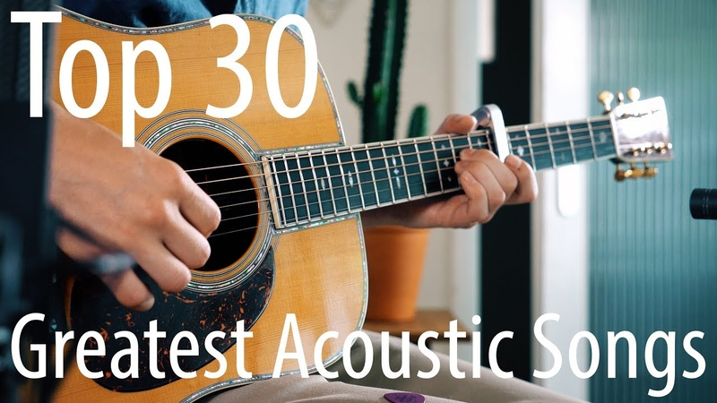 TOP 30 songs for ACOUSTIC guitar!