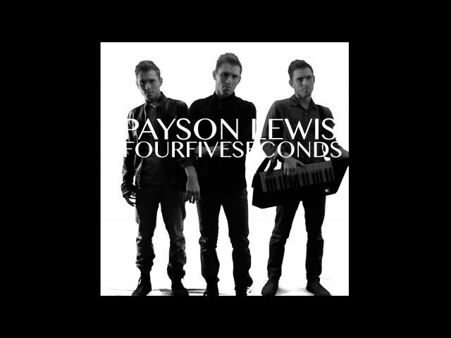 Payson Lewis - FOURFIVESECONDS || Rihanna, Kanye West, Paul McCartney Cover