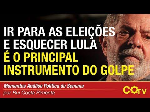 Ir para as eleições e esquecer Lula é o principal Instrumento do golpe