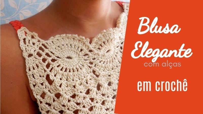 Aprenda a fazer ♥ Blusa Elegante com Alças ♥ Crochê Criativo ♥ Parte 1