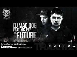 DJ Mad Dog feat. MC Tha Watcher - Dreams (Odious rmx) (Traxtorm 0123)