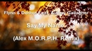 Flynn Denton Feat. Audrey Gallagher - Say My Name Alex M.O.R.P.H. Remix