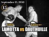 Джейк Ламоттаvs Лоран Дютуий (Jake LaMotta vs Laurent Dauthuille) ll. 13.09.1950 (15 round)