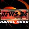 KANAL BAKU - NEWS 24 AZERBAIJAN