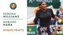 Serena Williams vs Kurumi Nara - Round 2 Highlights | Roland-Garros 2019