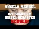 ANGELA MERKEL ist sogar am Diesel Desaster schuld