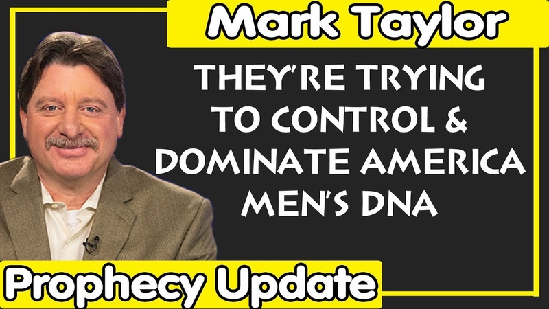 Mark Taylor Lastest (June 15, 2019) — THEY'RE TRYING TO CONTROL AND DOMINATE AMERICA MEN'S DNA