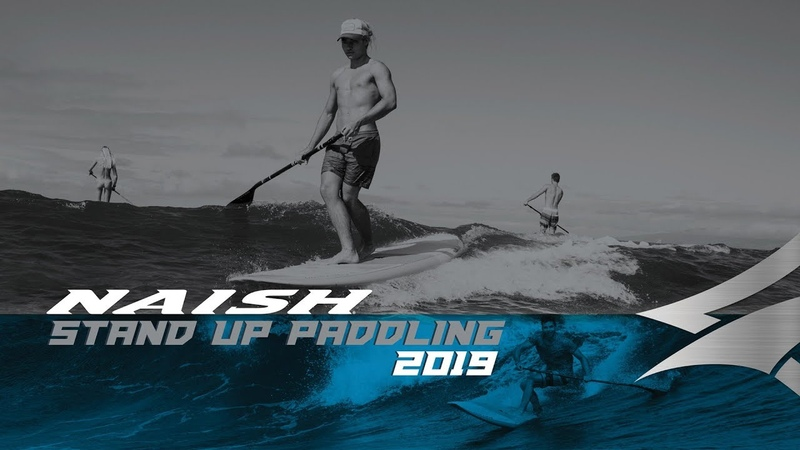 NAISH SUP 2019 | Stoke for the Journey. Live Boldly!