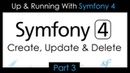 Up Running With Symfony 4 - Part 3: Create, Update Delete