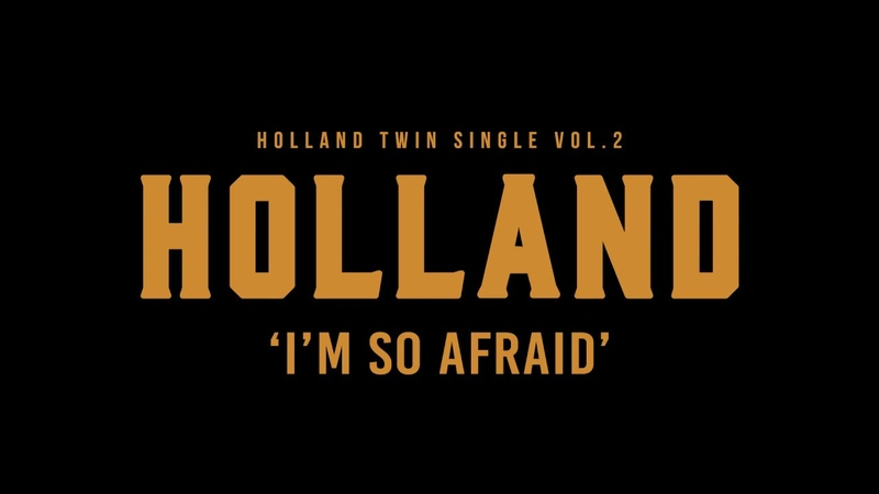 HOLLAND - Im So Afraid Teaser Long Ver.