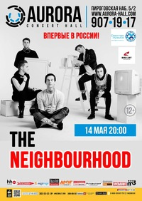 The Neighbourhood - 14 мая * AURORA CONCERT HALL
