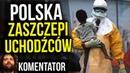 Polska Będzie Obowiązkowo Szczepić Imigrantów i Uchodźców w Polsce - A Pieniądze? Analiza Komentator