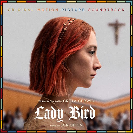 Jon Brion альбом Lady Bird (Original Motion Picture Soundtrack)